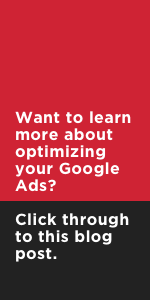 Want to learn more about optimizing your Google Ads? Click through to this blog post.